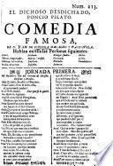 El dichoso desdichado Poncio Pilato. Comedia famosa de Juan de Espinosa