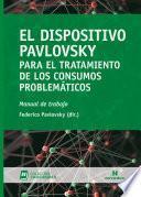 El Dispositivo Pavlovsky para el tratamiento de los consumos problemáticos