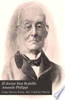 El doctor Don Rodolfo Amando Philippi