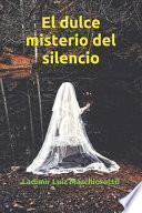 El dulce misterio del silencio