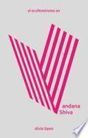 El ecofeminismo en Vandana Shiva