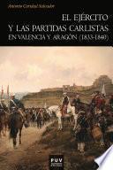 El ejército y las partidas carlistas en Valencia y Aragón (1833-1840)
