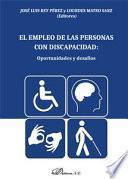 El empleo de las personas con discapacidad: oportunidades y desafíos.