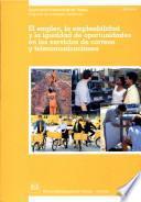 El empleo, la empleabilidad y la igualdad de oportunidades en los servicios de correos y telecomunicaciones. Informe TMPTS/2002