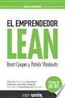 El emprendedor lean : cómo los visionarios crean nuevos productos, desarrollan proyectos innovadores y transforman los mercados
