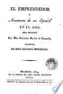 El Emprendedor; o, Aventuras de un Espanõl en el Asia