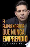 El emprendedor que nunca Emprendió.
