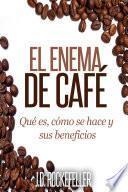 El Enema de Cafe