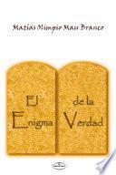 EL ENIGMA DE LA VERDAD