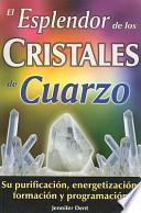 El Esplendor de Los Cristales de Cuarzo