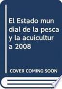 El Estado mundial de la pesca y la acuicultura 2008