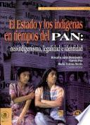 El Estado y los indígenas en tiempos del PAN