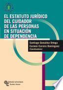 El Estatuto jurídico del cuidador de las personas en situación de dependencia