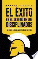 El éxito es el destino de los disciplinados
