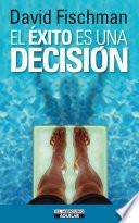El éxito es una decisión