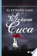 El extraño caso de la señora Cuca