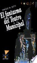 El fantasma del Teatro Municipal