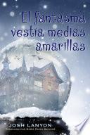 El Fantasma Vestía Medias Amarillas