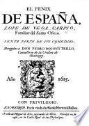 El Fenix de España, L. de V. C. ... Sexta parte de sus Comedias, etc. With a dedication by M. de Siles