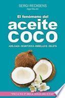 El fenomeno del aceite de coco/ The Phenomenon of Coconut oil