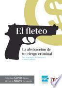 El fleteo. La abstracción de un riesgo criminal: una experiencia de inteligencia criminal aplicada