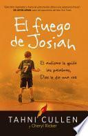 El fuego de Josiah / The Josiah's Fire