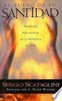 El Fuego de su Santitad = The Fire of His Holiness