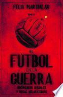 El fútbol en la guerra (II). Documentos oficiales y notas aclaratorias