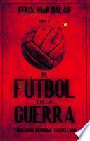 El fútbol en la guerra (V). Federación regional castellana