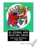 El Fútbol Más Allá Del Cielo - Libro Bilingüe para Niños