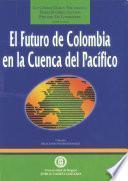El futuro de Colombia en la Cuenca del Pacífico