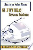 El Futuro Tiene Su Historia