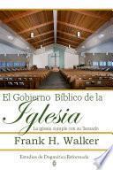 El Gobierno Bíblico de la Iglesia