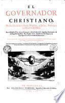 EL GOVERNADOR CHRISTIANO Deducido de las vidas de Moysen, y Iosue, Principes del Pueblo de Dios