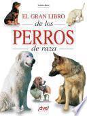 El gran libro de los perros de raza