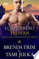 El Guerrero Truhan