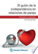 El guión de la codependencia en relaciones de pareja