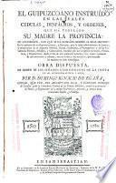 El guipuzcoano instruído en las reales cedulas, despáchos, y ordenes, que há venerádo su madre la provincia ...