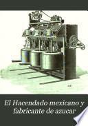 El Hacendado mexicano y fabricante de azucar