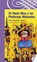 El Hada Mau y las Perfectas Malvadas