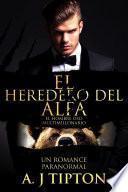 El Heredero del Alfa: Un Romance Paranormal