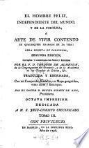 El hombre feliz independiente del mundo y de la fortuna (etc.) Traduc. por Benito Estaun de Riol