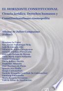 El horizonte constitucional. Ciencia jurídica, derechos humanos y constitucionalismo cosmopolita