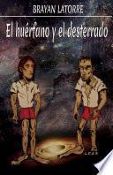 El Huérfano y el desterrado (Spanish Edition)