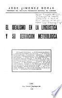 El idealismo en la lingüística y su derivación metodológica ...