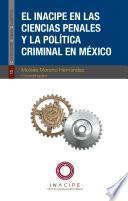 El INACIPE en las ciencias penales y la política criminal en México