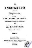 El Incognito en el supterràneo, ó sean, Las persecuciones
