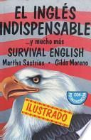 El Ingles Indispensable Y Mucho Mas / Indispensable English and Much More