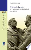 El iris de la paz. Paz y conflictos en la independencia de Venezuela