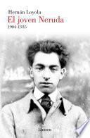 El joven Neruda